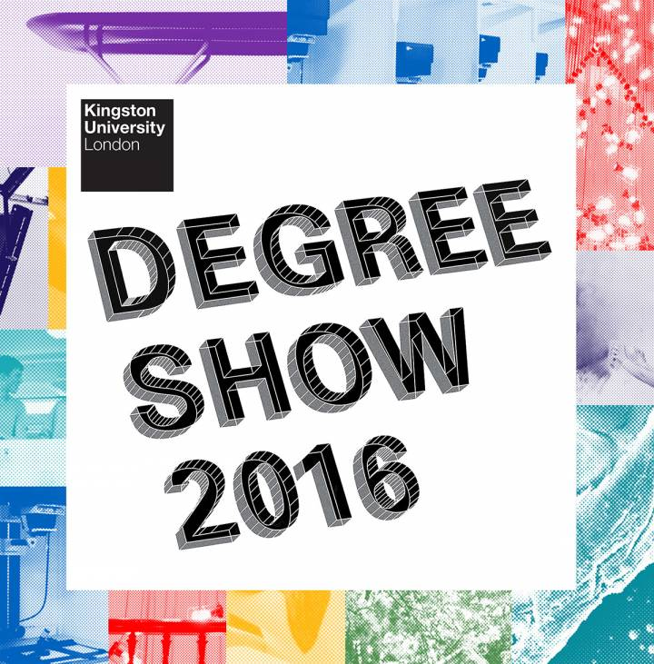 Kingston University Undergraduate Degree Show 2016