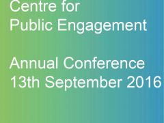 Centre for Public Engagement Annual Conference 2016