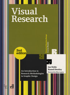Visual Research, written by Ian Noble and Russell Bestley, is regarded as one of the definitive textbooks on graphic design.